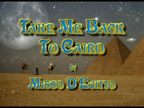 Take Me Back To Cairo (Franco Arab) By Misso D'Egitto