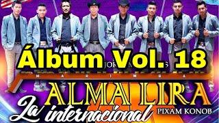 Alma Lira Vol. 18 Completo La Internacional Pixan Konob'