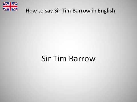How to say Sir Tim Barrow in English?