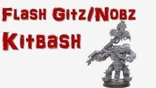 Ork flash Gitz and Nobz kitbash