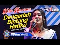 "Nella Kharisma - DENGARLAH BINTANG HATIKU "" OM ADARA "" ( Official Music Video ) [HD]"
