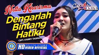 Nella Kharisma  Dengarlah Bintang Hatiku