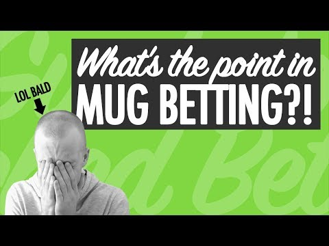 Does Mug Betting Work? What's the Point?
