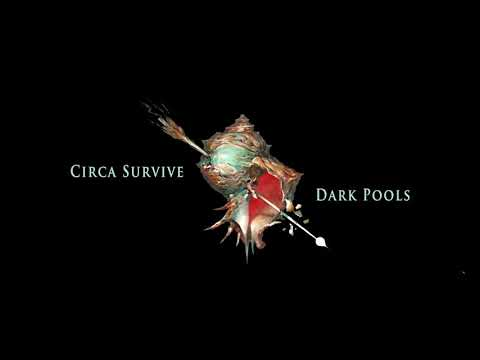 Circa Survive - Dark Pools (Visual)