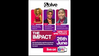 THE IMPACT - Navigating the Pandemic - A Fireside with Dr. Olutoyin Oyelade, Evolve Media & Cameroon