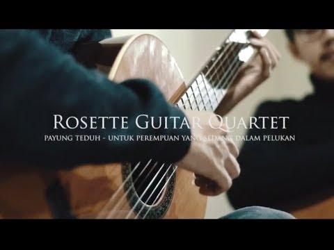 Payung Teduh - Untuk Perempuan Yang Sedang Dalam Pelukan (Cover) by Rosette Guitar Quartet
