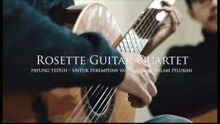 Download Lagu Payung Teduh - Untuk Perempuan Yang Sedang Dalam Pelukan (Cover) by Rosette Guitar Quartet mp3