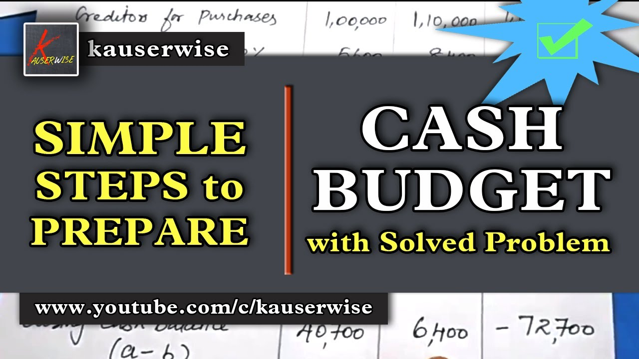 Cash Budget (with solved problem) in management accounting tutorial :-by kauserwise - YouTube