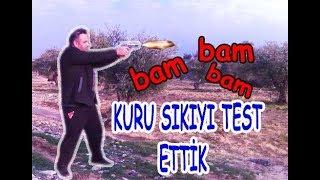 KURU SIKI (SES TABANCASINI ) TEST ETTİK