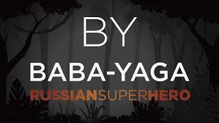 BY BABA YAGA - RUSSIANSUPERHERO