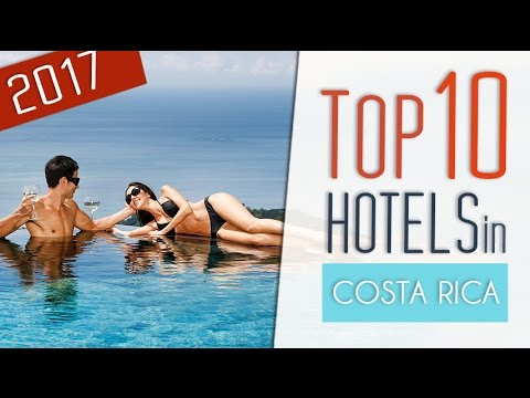 NEW Top 10 Hotels in Costa Rica 2017