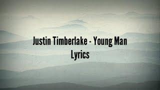 Justin Timberlake - Young Man (Lyrics)