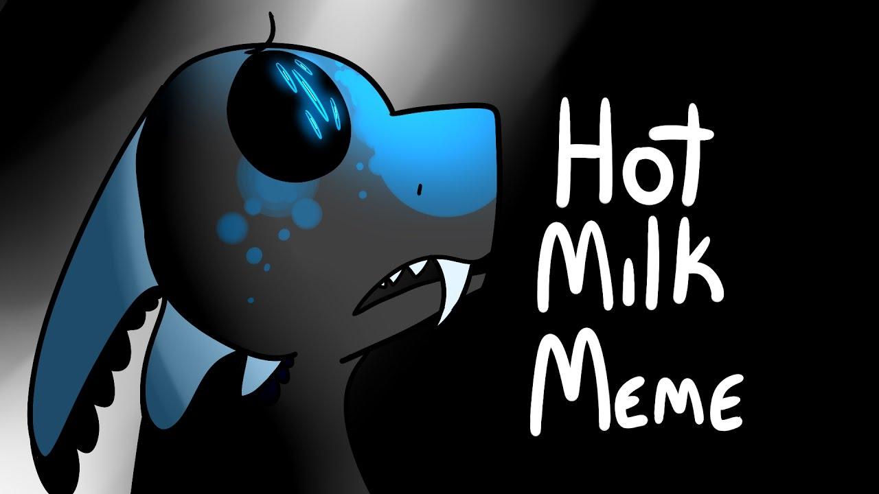 Hot Milk Meme - YouTube
