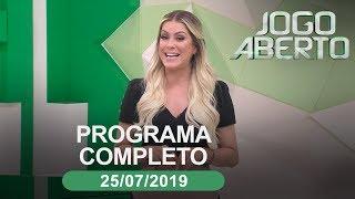 Jogo Aberto - 26/07/2019 - Programa completo