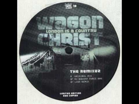 Wagon Christ - London is a Country