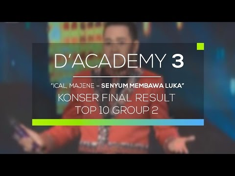 Ical, Majene - Senyum Membawa Luka (D'Academy 3 Konser Final Top 10 Group 2)