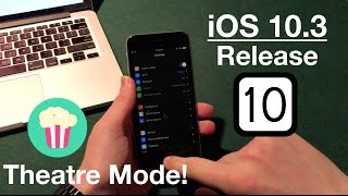 iOS 10.3 Release - Features, Theatre Mode & What to Know!