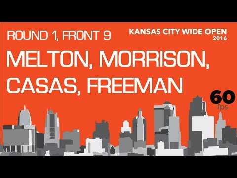 34th Kansas City Wide Open: Rd 1, Pt 1 (Melton, Morrison, Casas, Freeman)