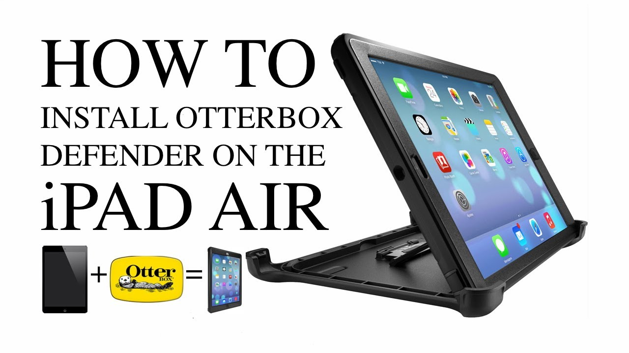 new product 839bc fa620 How To Install Or Uninstall Otterbox Defender Case For Apple iPad Air