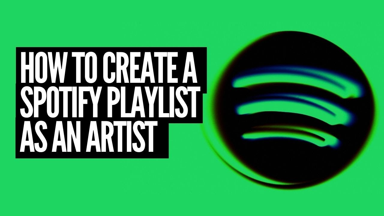 How To Create A Spotify Playlist As An Artist Youtube