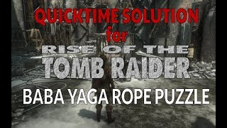 Quicktime Solution -  Rise of the Tomb Raider Baba Yaga Rope Puzzle