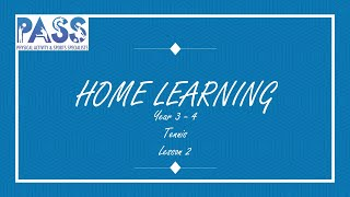 PASS HOME LEARNING PE LESSON YEAR 3/4 TENNIS LESSON 2