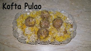 Kofta Pulao | کوفتہ پلائو | How to make Kofta Pulao Recipe | Pakistani
