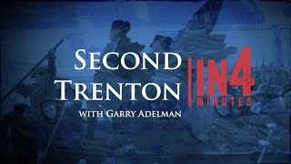 The Battle of Second Trenton: The Revolutionary War in Four Minutes