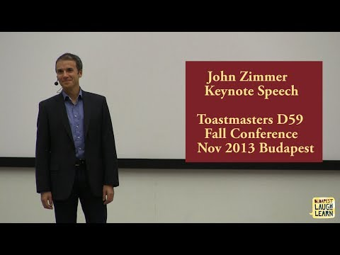 John Zimmer - Keynote speech at Toastmasters District 59 Fall Conference 2013 Budapest