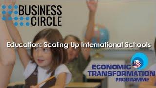 Business Circle: Education: Scaling Up International Schools