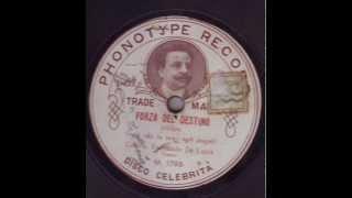 Fernando De Lucia (1860-1925) La Forza del Destino: O tu che in seno agli angeli Phonotype M 1798