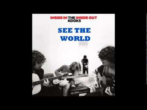 See the world  The Kooks