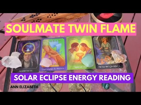 Soulmate Twin Flames Energy Reading Update ~ Solar Eclipse Energy Brings Divine Spiritual Union
