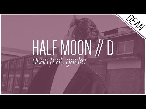HALF MOON / D - DEAN feat. Gaeko ; Hangul/Romanized/English Lyrics