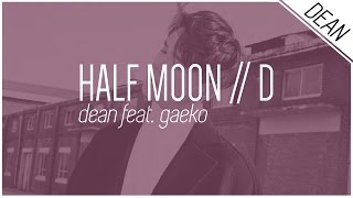 HALF MOON / D - DEAN feat. Gaeko ; Hangul/Romanized/English Ly…