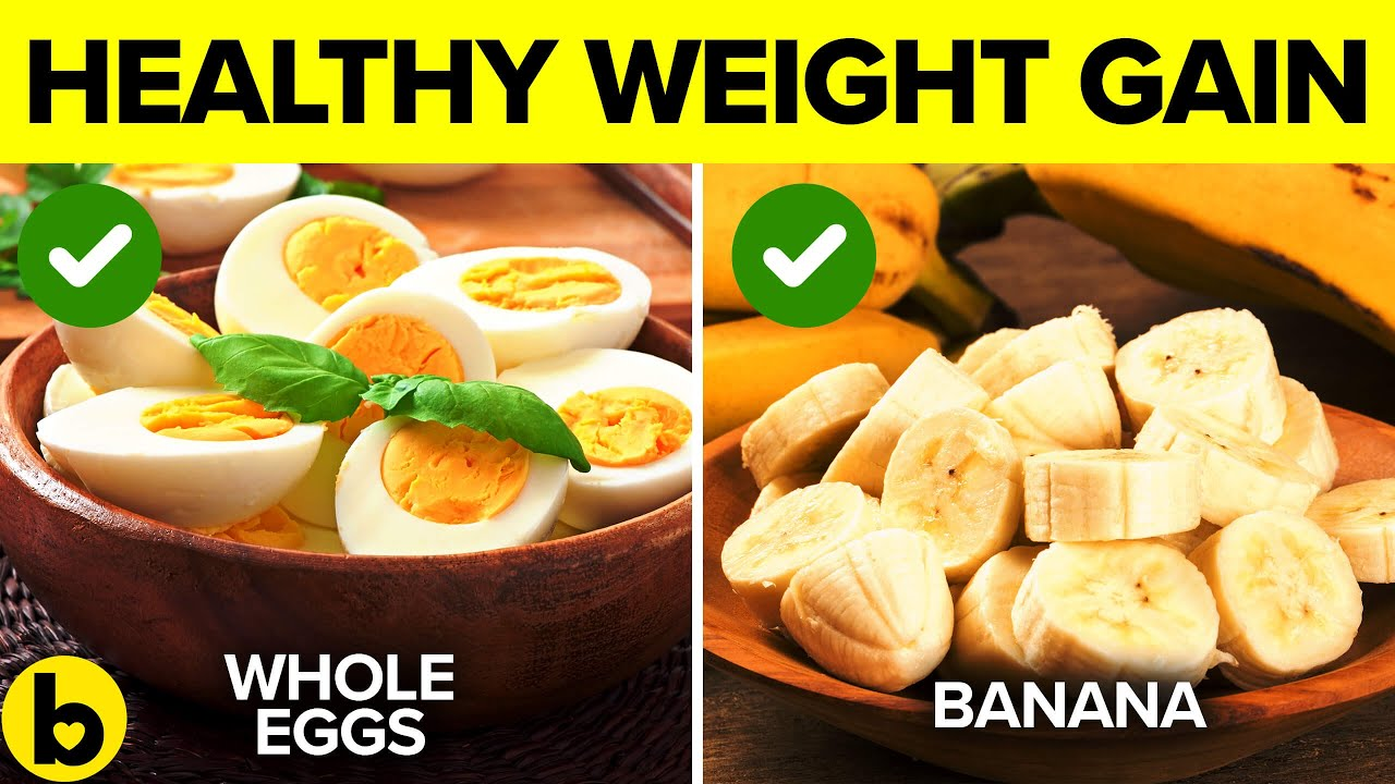12 Foods That Will Help You Gain Healthy Weight