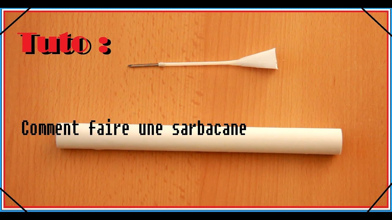 Comment faire une sarbacane blowgun youtube - Comment faire une meche de bougie ...