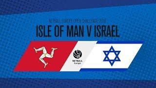 Isle of Man v Israel I Netball Europe Open Challenge 2018