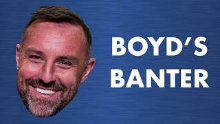 Boyd's Banter | With Eamonn Brophy