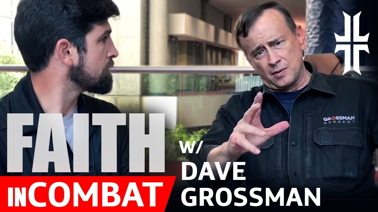 Pt.2 - Dave Grossman: Role of Faith in Combat