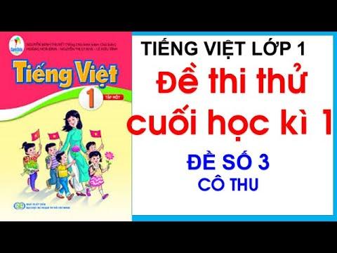 Đề thi thử Tiếng Việt lớp 1- Sách Cánh Diều - Đề số 3  Ôn luyện Tiếng Việt cuối học kì 1  Cô Thu