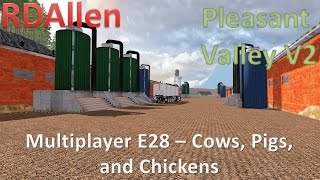 Farming Simulator 15 MP Pleasant Valley V2 E28 - Chickens, Cows, and Pigs