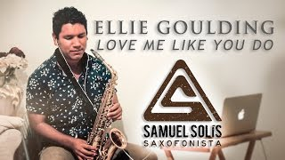 ellie-goulding---love-me-like-you-do-saxophone-cover