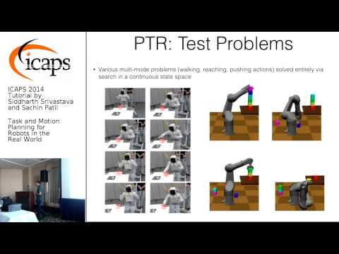 """ICAPS 2014: Tutorial by Siddharth Srivastava on """"Task and Motion Planning for Robots..."""""""