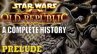 SWTOR: A Complete History - Prelude: The Celestials, Rakatan Infinite Empire and Unification