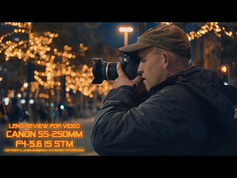 Lens Review For Video: Canon EF-S 55-250mm F/4-5.6 IS STM