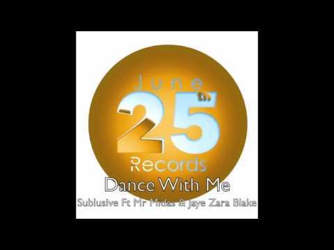 Dance With Me - Sublusive Ft Mr Midas & Jaye Zara Blake