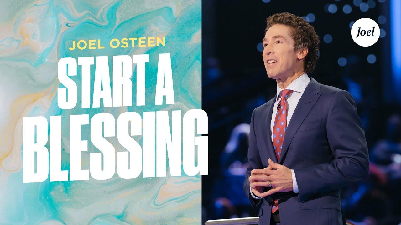 Start A Blessing | Joel Osteen
