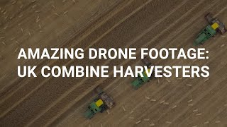 Amazing drone footage of UK combine harvesters