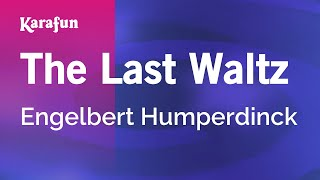 Karaoke The Last Waltz - Engelbert Humperdinck *